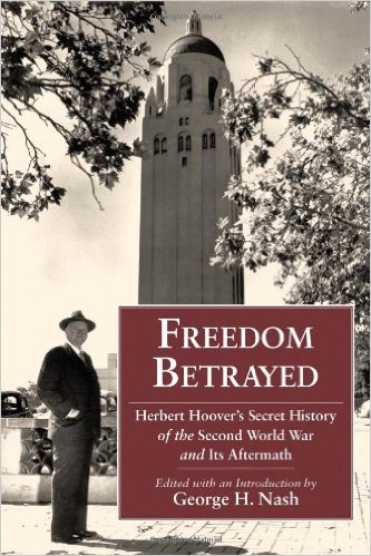 Freedom Betrayed: The Secret History of World War II and its Aftermath by Herbert Hoover