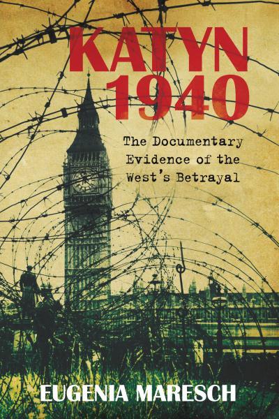 Katyń 1940: Documentary Evidence of the West's Betrayal